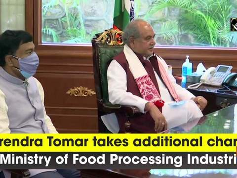 Narendra Tomar takes additional charge of Ministry of Food Processing Industries