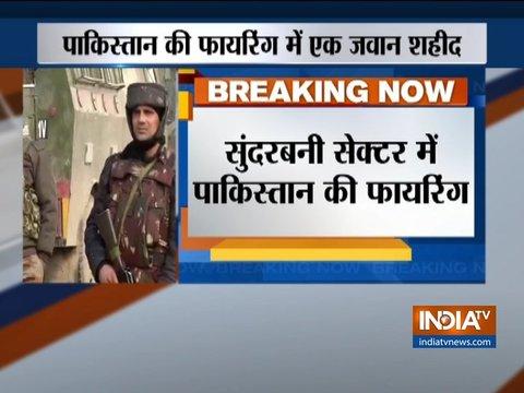 One jawan killed in ceasefire violation by Pakistan in Kashmir's Sunderbani sector