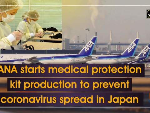 ANA starts medical protection kit production to prevent coronavirus spread in Japan