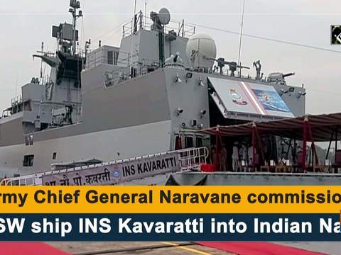 Army Chief General Naravane commissions ASW ship INS Kavaratti into Indian Navy