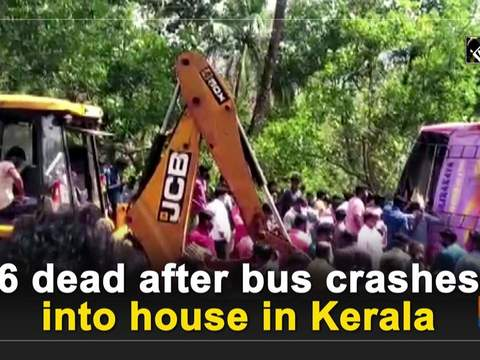 6 dead after bus crashes into house in Kerala