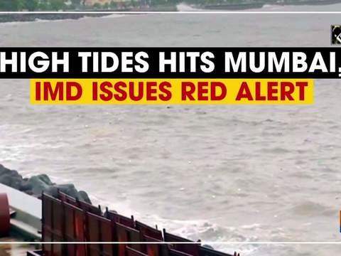 High tides hits Mumbai, IMD issues red alert