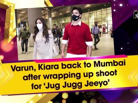 Varun, Kiara back to Mumbai after wrapping up shoot for 'Jug Jugg Jeeyo'