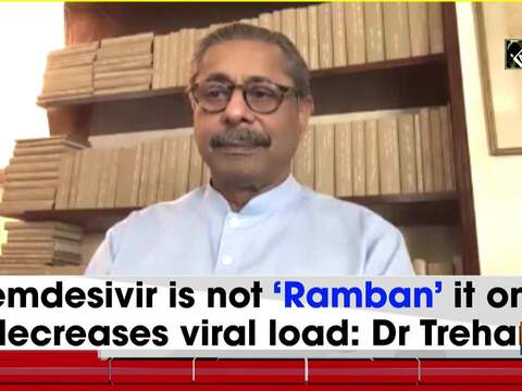 Remdesivir is not 'Ramban' it only decreases viral load: Dr Trehan
