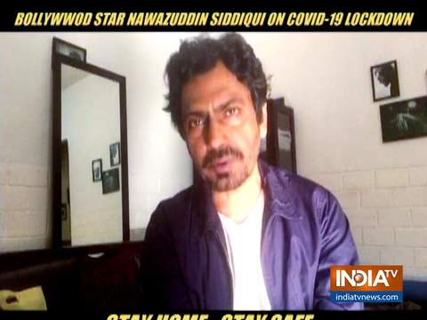 EXCLUSIVE: Nawazuddin Siddiqui reveals how he is spending his quarantine