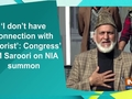 'I don't have connection with terrorist': Congress' GM Saroori on NIA summon