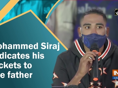 Mohammed Siraj dedicates his wickets to late father