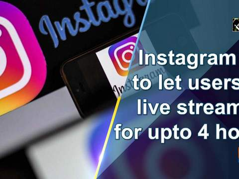 Instagram to let users live stream for upto 4 hours