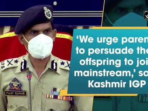 'We urge parents to persuade their offspring to join mainstream,' says Kashmir IGP