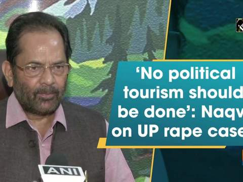 'No political tourism should be done': Naqvi on UP rape cases