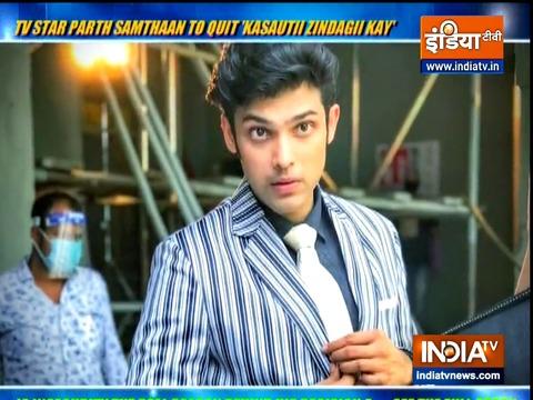 Parth Samthaan quits Kasautii Zindagii Kay 2