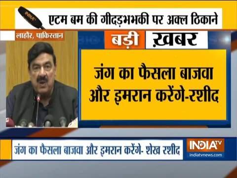 पाकिस्तान के बड़बोले मंत्री शेख रशीद के बोल बदले कहा-अभी जंग के हालात नहीं