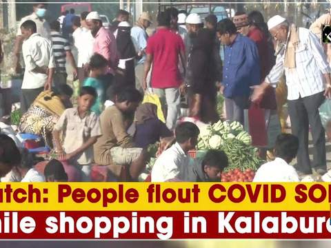 Watch: People flout COVID SOPs while shopping in Kalaburagi