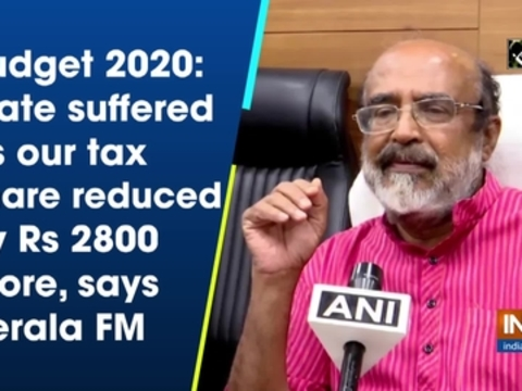 Budget 2020: State suffered as our tax share reduced by Rs 2800 crore, says Kerala FM