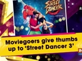 Moviegoers give thumbs up to 'Street Dancer 3'