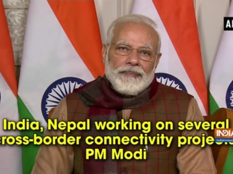 India, Nepal working on several cross-border connectivity projects: PM Modi