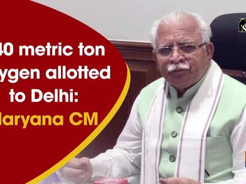 140 metric ton oxygen allotted to Delhi: Haryana CM