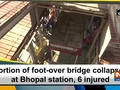 Portion of foot-over bridge collapses at Bhopal station, 6 injured
