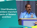 IAF Chief Bhadauria remembers important aspects of 'Balakot airstrikes'
