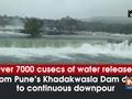 Over 7000 cusecs of water released from Pune's Khadakwasla Dam