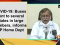 COVID-19: Buses sent to several states in large numbers, informs UP Home Dept