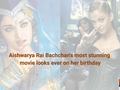 Aishwarya Rai Bachchan's most stunning movie looks ever on her birthday