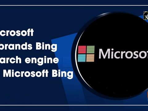 Microsoft rebrands Bing search engine as Microsoft Bing