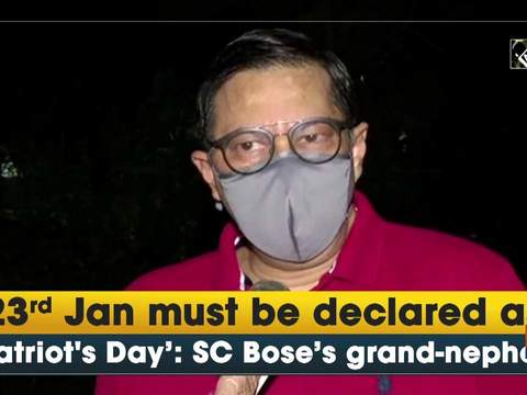 23rd Jan must be declared as 'Patriot's Day': SC Bose's grand-nephew