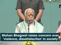 Mohan Bhagwat raises concern over 'violence, dissatisfaction' in society