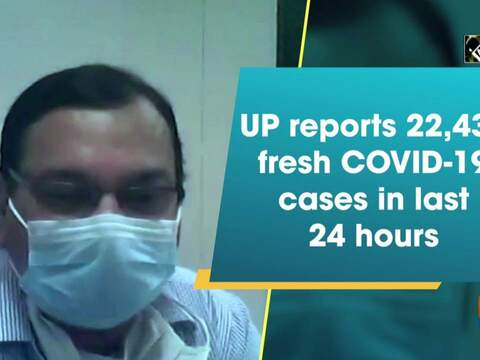 UP reports 22,439 fresh COVID-19 cases in last 24 hours