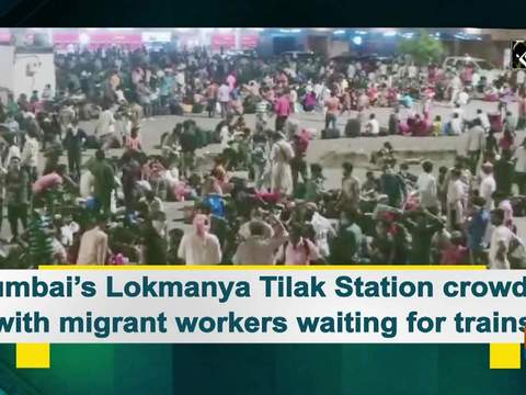 Mumbai's Lokmanya Tilak Station crowded with migrant workers waiting for trains