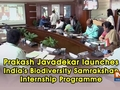 Prakash Javadekar launches India's Biodiversity Samrakshan Internship Programme