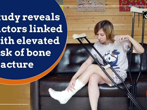 Study reveals factors linked with elevated risk of bone fracture