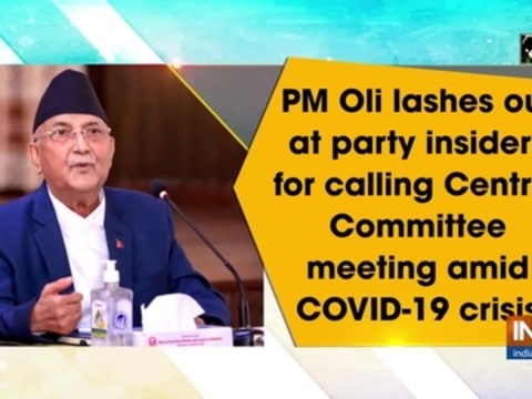 PM Oli lashes out at party insiders for calling Central Committee meeting amid COVID-19 crisis