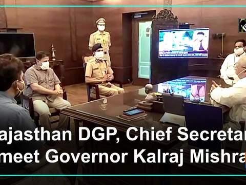 Rajasthan DGP, Chief Secretary meet Governor Kalraj Mishra