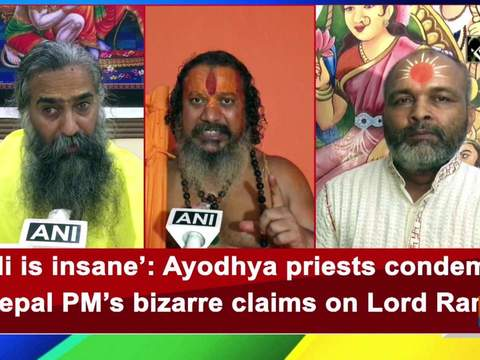 'Oli is insane': Ayodhya priests condemn Nepal PM's bizarre claims on Lord Ram