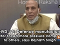 COIVD-19: Defence manufacturing sector faced more pressure compared to others, says Rajnath Singh