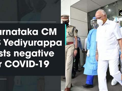 Karnataka CM BS Yediyurappa tests negative for COVID-19