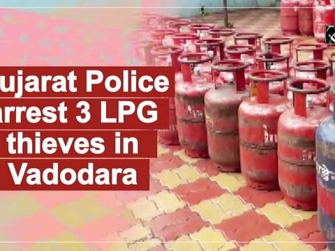 Gujarat Police arrest 3 LPG thieves in Vadodara