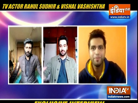 Rahul Sudhir and Vishal Vashishtha on shows, work during lockdown and expectations