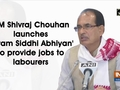 CM Shivraj Chouhan launches 'Shram Siddhi Abhiyan' to provide jobs to labourers