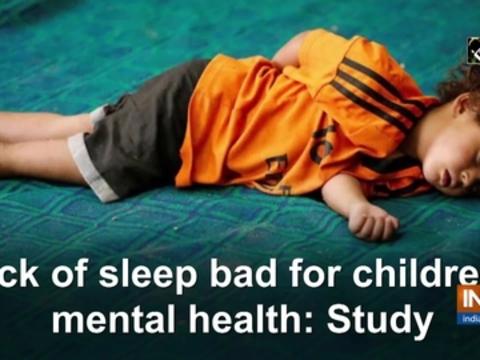 Lack of sleep bad for children's mental health: Study