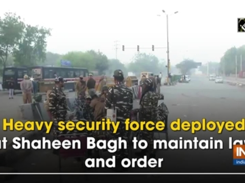 Heavy security force deployed at Shaheen Bagh to maintain law and order