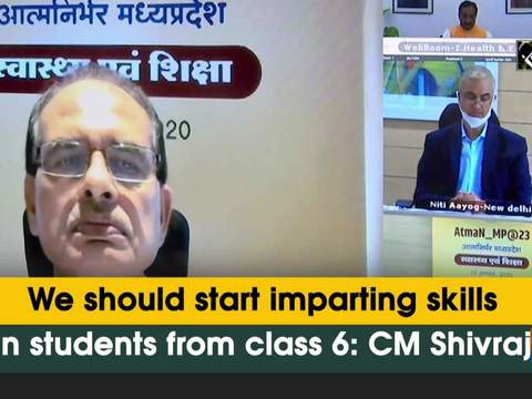 We should start imparting skills in students from class 6: CM Shivraj