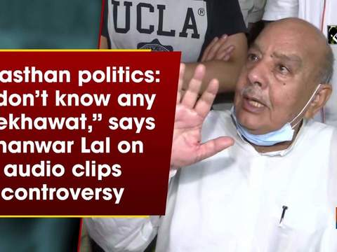 "Rajasthan politics: ""I don't know any Shekhawat,"" says Bhanwar Lal on audio clips controversy"