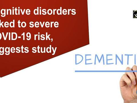 Cognitive disorders linked to severe COVID-19 risk, suggests study