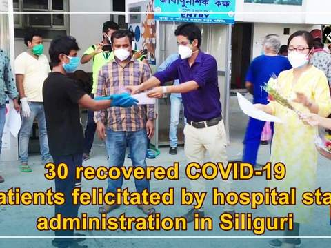 30 recovered COVID-19 patients felicitated by hospital staff, administration in Siliguri