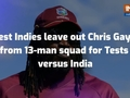 West Indies leave out Chris Gayle from 13-man squad for Tests versus India