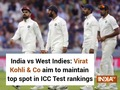 India vs West Indies: Virat Kohli & Co aim to maintain top spot in ICC Test rankings