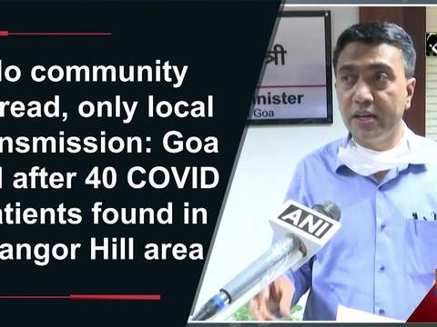 No community spread, only local transmission: Goa CM after 40 COVID patients found in Mangor Hill area